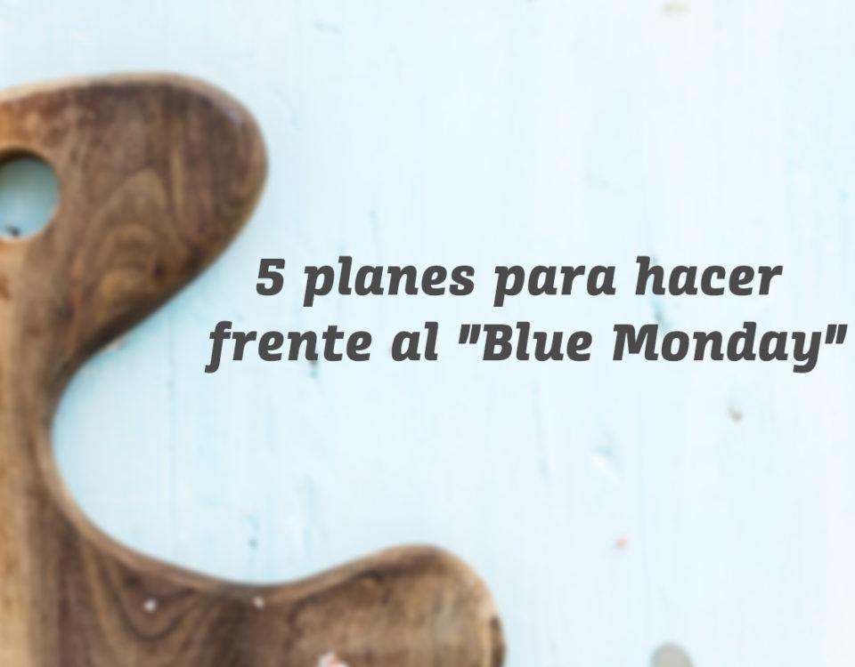 """5 planes para hacer frente al """"Blue Monday"""""""